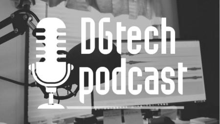 DGtech podcast - podcasт за дигитални технологии